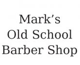 Mark's Old School Barber Shop